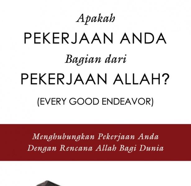 Apakah Pekerjaan Anda Bagian dari Pekerjaan Allah? (Every Good Endeavor)